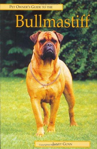 Pet Owner's Guide to the Bullmastiff (Pet Owner's Guide) by Janet Gunn