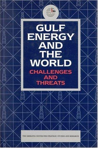 Gulf Energy and the World by Emirates Ctr. f/Strategic Std. & Reseach