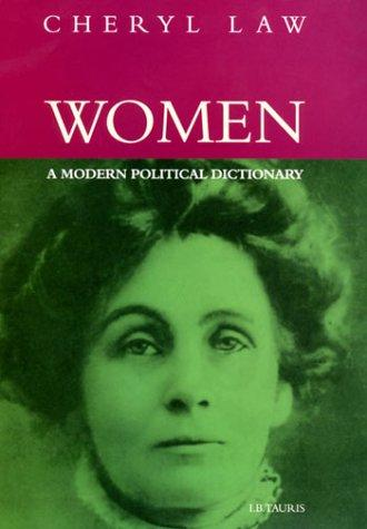 Women, a modern political dictionary by Cheryl Law