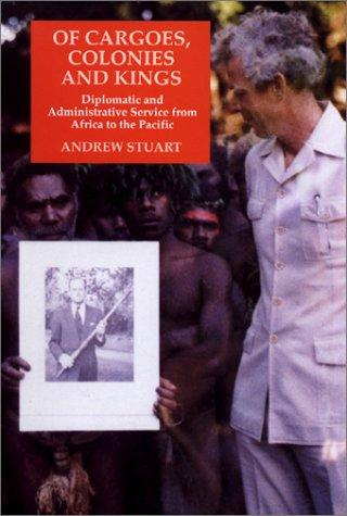 Of cargoes, colonies, and kings by Stuart, Andrew