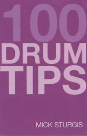 100 Tips for Drums (100 Tips) by Mike Sturgis