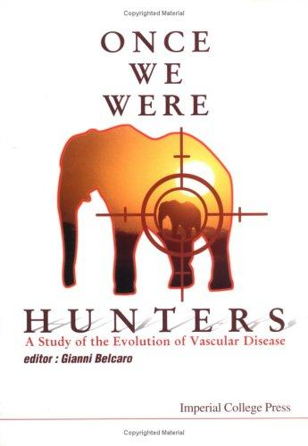 Once We Were Hunters by Gianni Belcaro