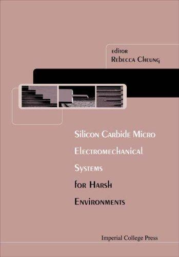 Silicon Carbide Microel Ectromechanical Systems for Harsh Environments by Rebecca Cheung