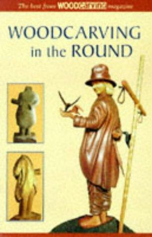 Understanding Woodcarving in the Round by Woodcarving Magazine