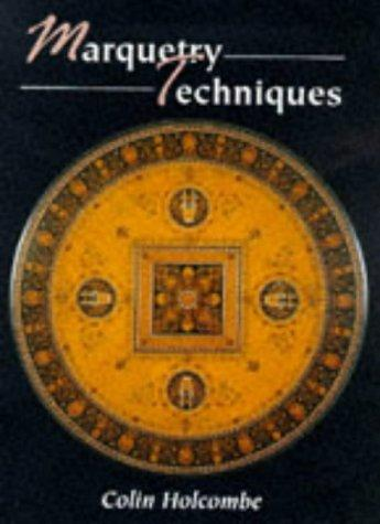 Marquetry Techniques (Manual of Techniques) by Colin Holcombe