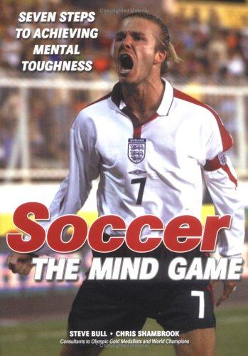 Soccer, The Mind Game by Stephen J Bull