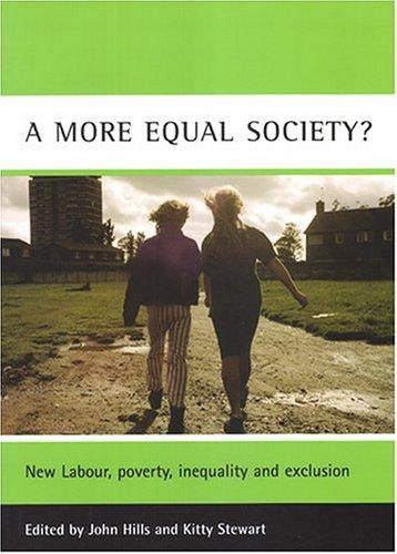 A more equal society? by edited by John Hills and Kitty Stewart.