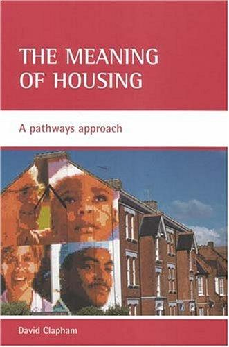 The Meaning Of Housing by David Clapham