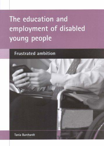The Education and Employment of Disabled Young People by Tania Burchardt