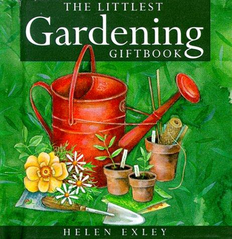 The Littlest Gardening Giftbook (Helen Exley Giftbook) by Helen Exley