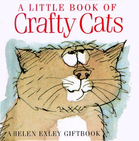 A Little Book of Crafty Cats (Helen Exley Giftbook) by Helen Exley
