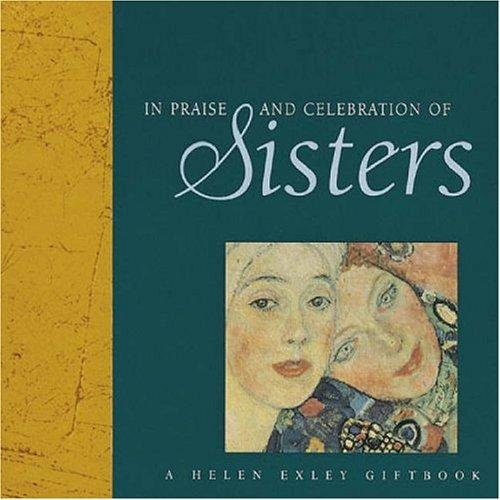 In Praise and Celebration of Sisters (New Square Giftbooks) by Helen Exley