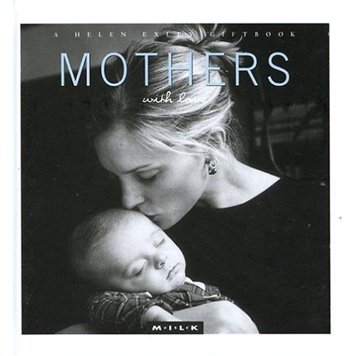 Mothers With Love (M.I.L.K.) by Helen Exley