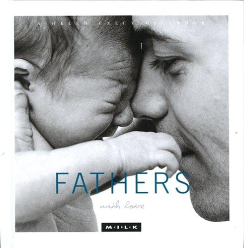 Fathers With Love (M.I.L.K.) by Helen Exley