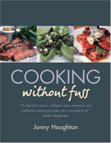 Cooking Without Fuss by Jonny Haughton