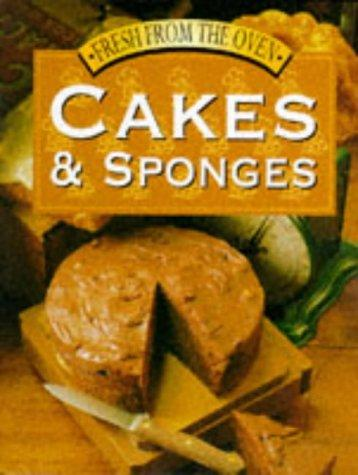 Cakes and Sponges (Fresh from the Oven) by B Dunleavy