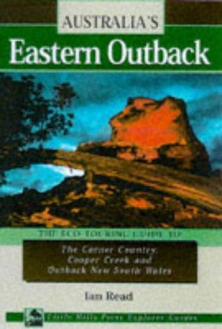 Australia's Eastern Outback: The Eco-Touring Guide to by Ian Read