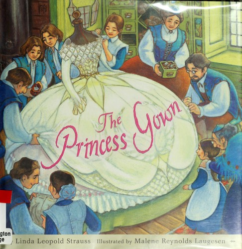 The princess gown by Linda Leopold Strauss