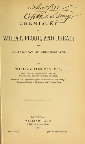 The chemistry of wheat, flour, and bread, and technology of breadmaking by Jago, William