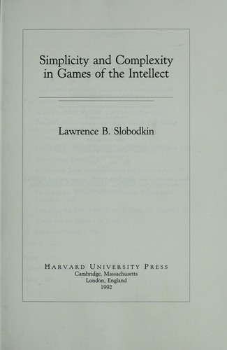 Simplicity and complexity in games of the intellect by Lawrence B. Slobodkin