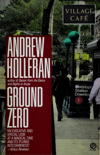 Ground zero by Andrew Holleran