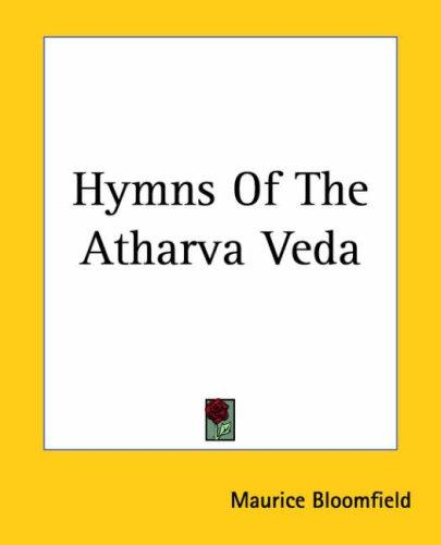 Hymns Of The Atharva Veda by Maurice Bloomfield