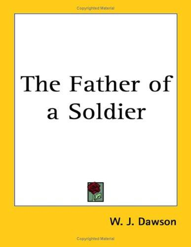 The Father of a Soldier by William James Dawson (poet)