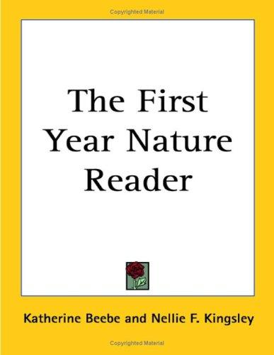 The First Year Nature Reader by Nellie F. Kingsley