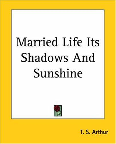 Married Life Its Shadows And Sunshine