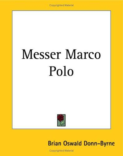 Messer Marco Polo by Donn Byrne