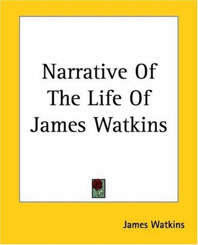 Narrative Of The Life Of James Watkins by James Watkins