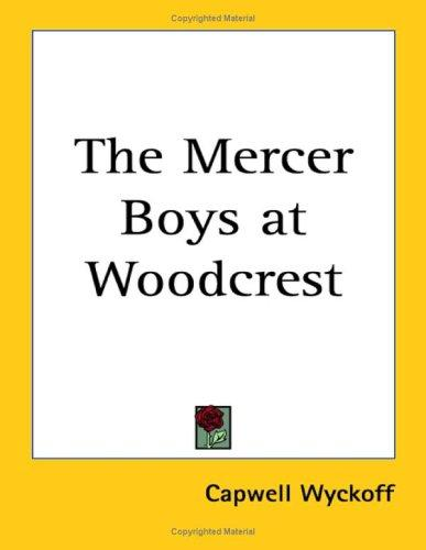 The Mercer Boys at Woodcrest by Capwell Wyckoff