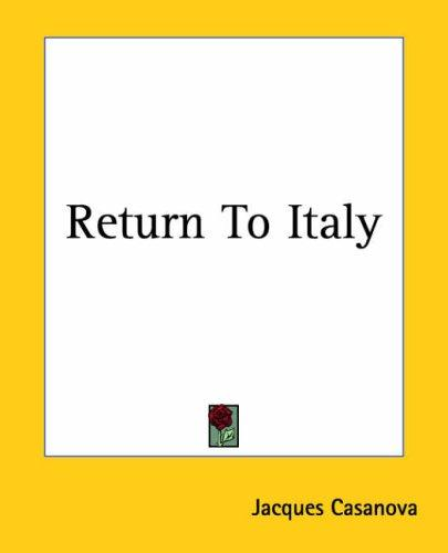 Return To Italy by Jacques Casanova
