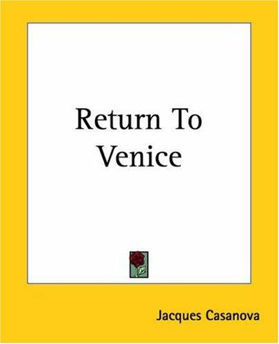Return To Venice by Jacques Casanova