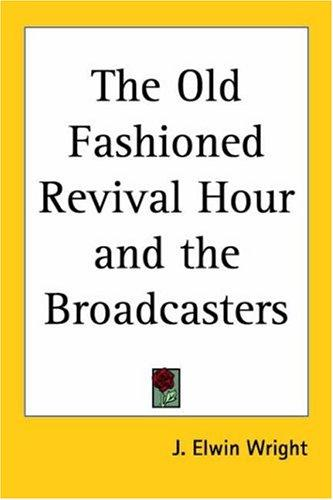 The Old Fashioned Revival Hour and the Broadcasters