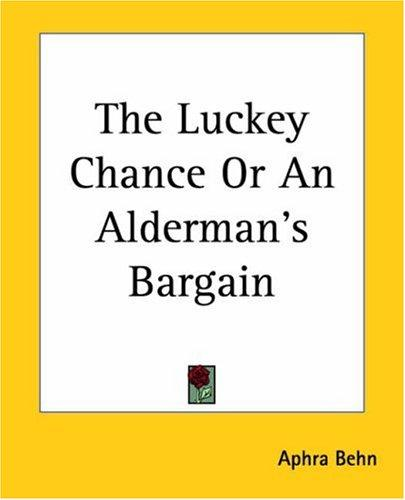 The Luckey Chance Or An Alderman's Bargain