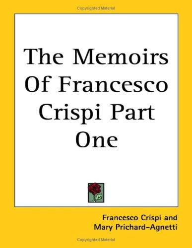 The Memoirs Of Francesco Crispi Part One by Francesco Crispi