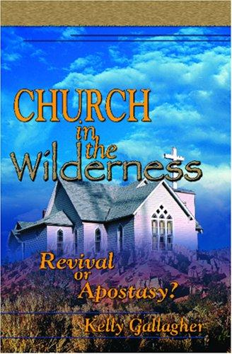 Church In The Wilderness by Kelly P. Gallagher