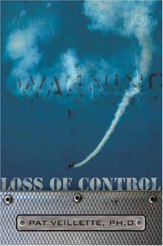 Loss of Control by Pat Veillette, Ph.d