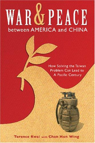 War and Peace Between America and China by Dr. Terence Kwai Hon Hong