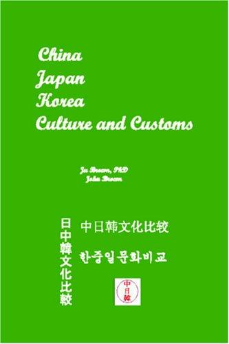China, Japan, Korea Culture and Customs by Ju Brown, PhD & John Brown