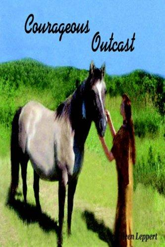 Courageous Outcast by Susan Ileen Leppert