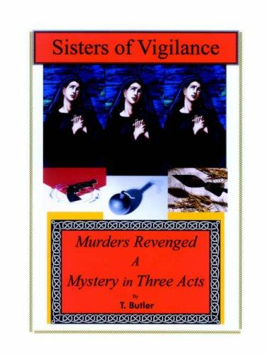 Sisters of Vigilance by T. Butler