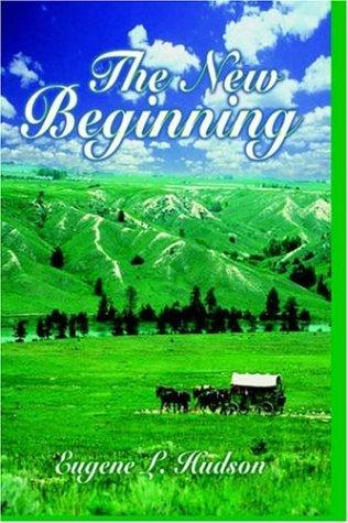 The New Beginning by Eugene, L. Hudson