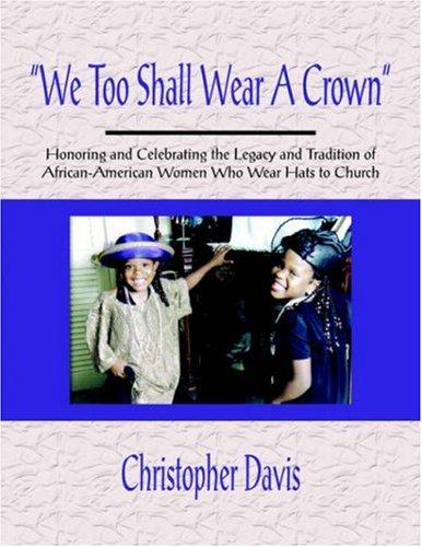 """We Too Shall Wear A Crown"" by Christopher Davis"