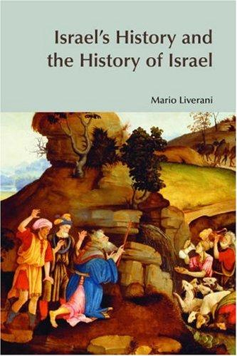 Israel's History and the History of Israel (Bible World) (Bible World) by Mario Liverani