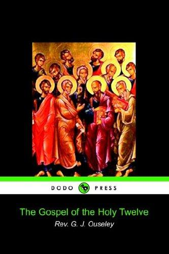The Gospel of the Holy Twelve by S. G. J. Ouseley