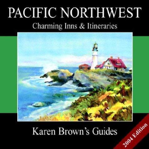 Karen Brown's Pacific Northwest