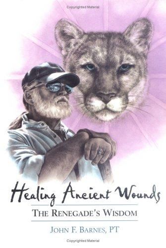 Healing ancient wounds by John F. Barnes