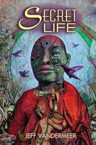 Secret life by Jeff VanderMeer